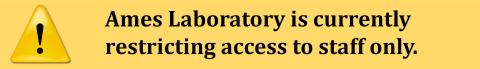 Ames Laboratory is currently restricting access to staff only.